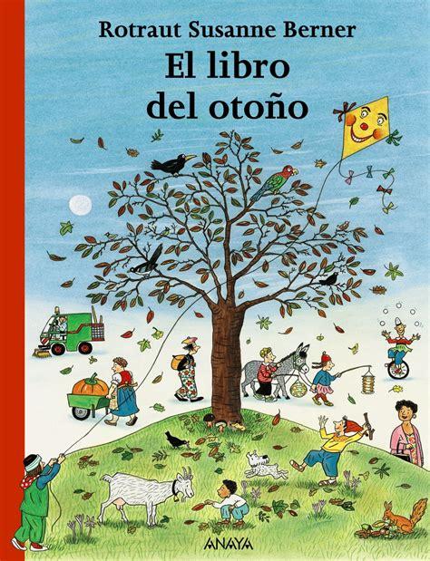 el libro del invierno anaya infantil y juvenil el libro del oto 241 o anaya infantil y juvenil