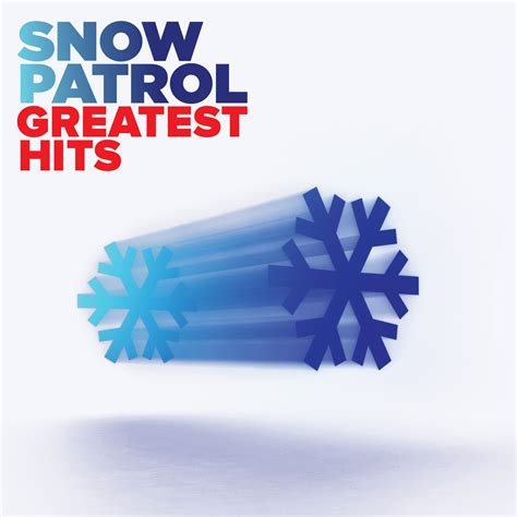 best songs of snow patrol snow patrol s greatest hits set for may 14th release