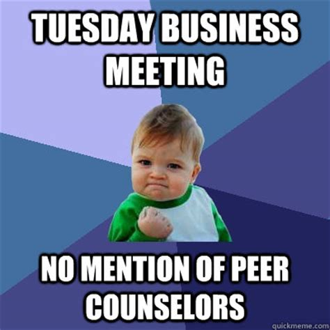 tuesday business meeting no mention of peer counselors