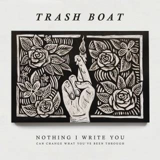 trash boat album release trash boat nothing i write you can change what you ve