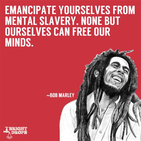 your selves 17 uplifting bob marley quotes that can change your