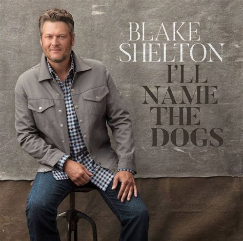 i ll name the dogs shelton premieres new single quot i ll name the dogs