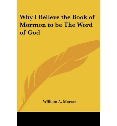 the will to believe books why i believe the book of mormon to be the word of god