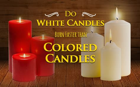 do white candles burn faster than colored do white candles burn faster than colored research paper