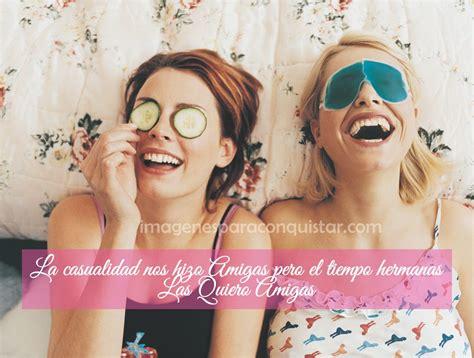 im 225 genes de amistad para amigas locas y verdaderas imagenes de amistad de amigas locas 14 lindas im 225
