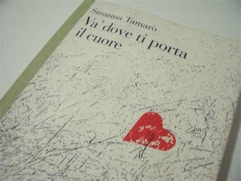 va dove ti porta libri va dove ti porta il cuore s tamaro