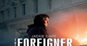 foreigner film wiki the foreigner 2017 movie star cast story trailer