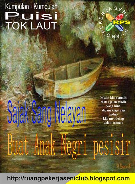 Membuat Puisi Tentang Nelayan   beranda puisi kumpulan puisi tok laut sajak sang