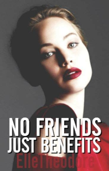 no friends just benefits elle theodore wattpad