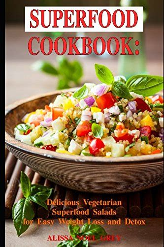 Delicious Detox Cookbook by Superfood Cookbook Delicious Vegetarian Superfood Salads