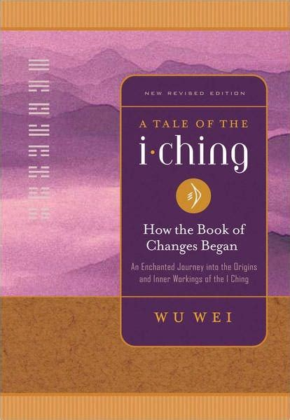 Buku I Ching Wisdom Revealed a tale of the i ching how the book of changes began