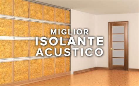 materiale isolante acustico per soffitto isolamento acustico guida al miglior isolante per pareti