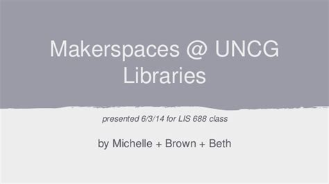 The Uncg Mba School Code by Makerspace Uncg Libraries Presentation For Lis688 June 2014