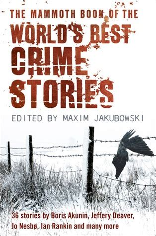 the mammoth book of the mammoth book of the world s best crime stories by maxim jakubowski reviews discussion