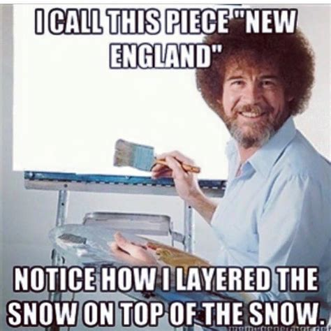 New England Memes - have you seen snow in real life girlsaskguys