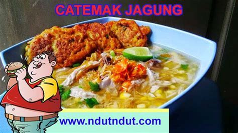 makanan kuliner catemak jagung khas ntt ndut ndut