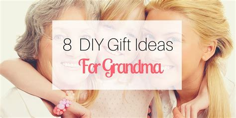 gifts for grandmas 8 diy gift ideas for