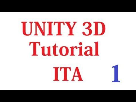 tutorial c unity 3d tutorial ita unity3d 1 come iniziare hd youtube