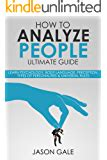 How To Analyze People How To Read People Instantly Using