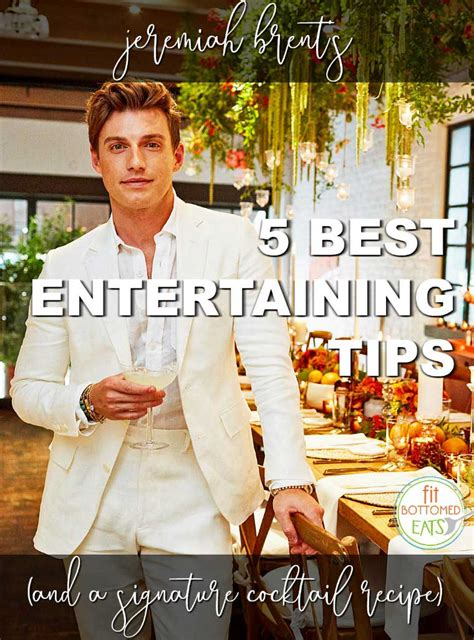 jeremiah brent jeremiah brent s 5 best entertaining tips and a signature