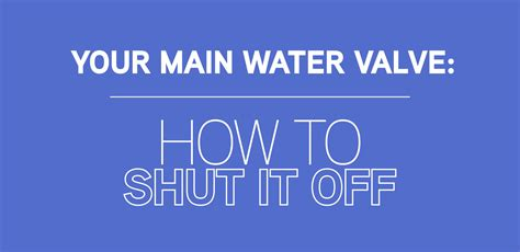 turn water off to house your main water valve how to turn it off mr rooter