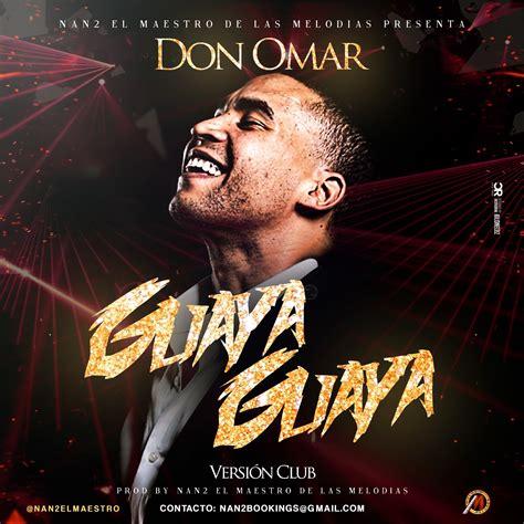 don omar mp3 descargar descargar don omar guaya guaya club version