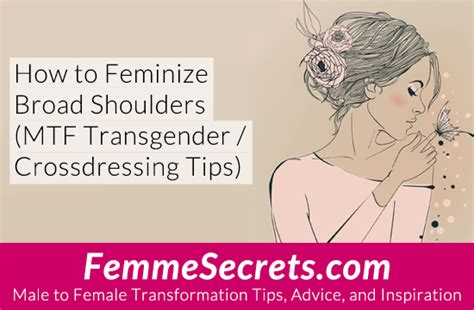 tips for feminizing husband how to feminize broad shoulders mtf transgender