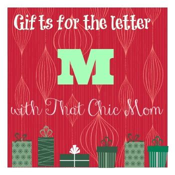 Gift With Letter M That Chic Abc S Of Gift Giving The Gifts That Start With Letter M