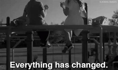 Everthing Has Changed everything has changed gif change changed everythinghaschanged discover gifs