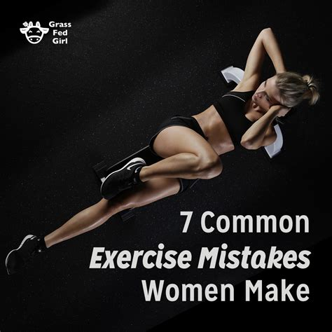 Exercising Errors by 7 Common Exercise Mistakes Make Grass Fed