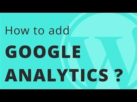 google blogger tutorial for beginners how to add google analytics to wordpress blog wordpress