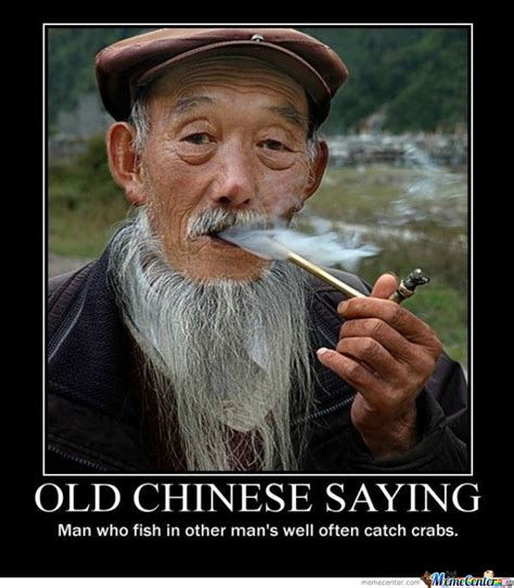 Chinese People Meme - old chinese saying by benzuile meme center