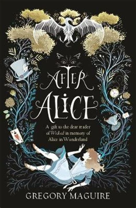 after alice after alice gregory maguire 9781472230461