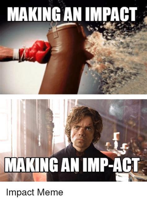 Impact Meme - impact meme 28 images meme creator medium impact meme generator at memecreator meme impact