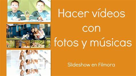 tutorial filmora en español c 243 mo hacer v 237 deos con fotos y m 250 sicas en filmora youtube