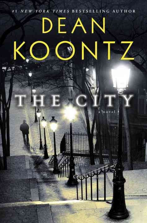 the city a novel books in the wind the trees like agitated li by dean koontz