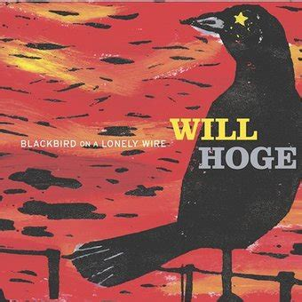 Will Hoge Blackbird On A Lonely Wire Cd 2003