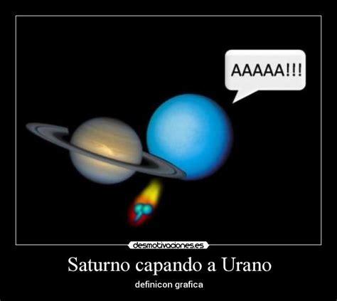 Frases De Urano | saturno capando a urano desmotivaciones