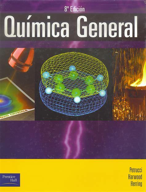 descargar libros pdf quimica general qu 205 mica general petrucci harwood herring puraquimica