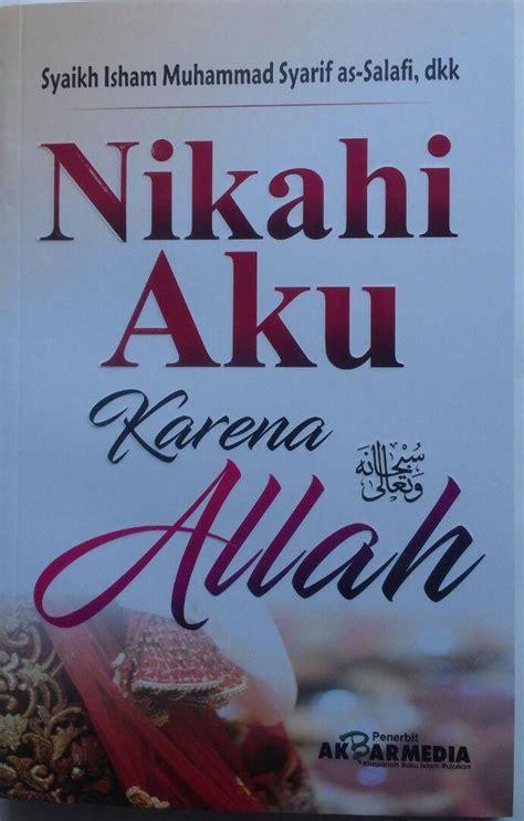 Wanita Wanita Kebanggaan Islam Akbar Media Karmedia buku nikahi aku karena allah