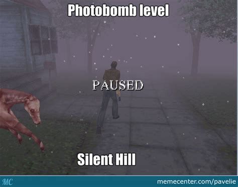 Silent Hill Meme - so i was playing silent hill when by pavelie meme center