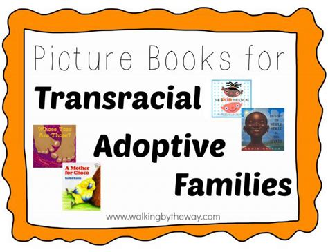 adoption picture books picture books for transracial adoptive families walking