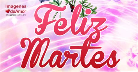imagenes gratis de feliz martes para facebook im 225 genes con mensajes de feliz martes con movimiento