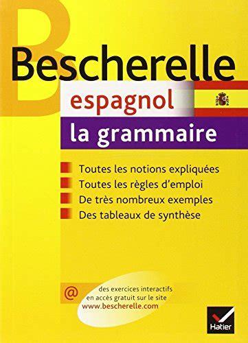 libro bescherelle bescherelle grammaire libro bescherelle espagnol la grammaire di monique da silva carmen pineira tresmontant