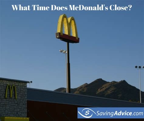 what time does mcdonalds what time does mcdonald s savingadvice