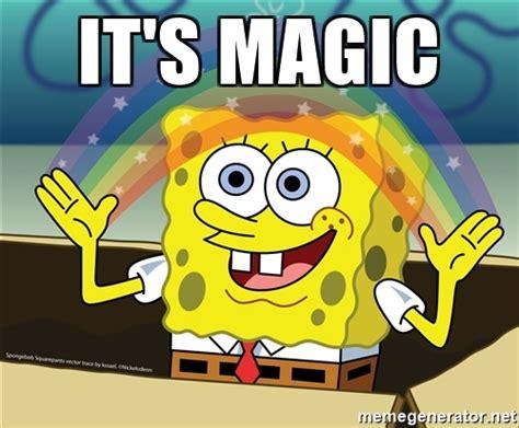 Spongebob Magic Meme - it s magic spongebob rainbow meme generator