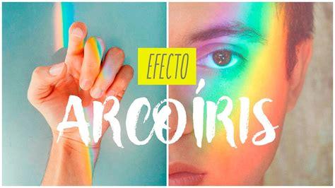 imagenes de arcoiris efecto arcoiris para tus fotos estilo tumblr diy