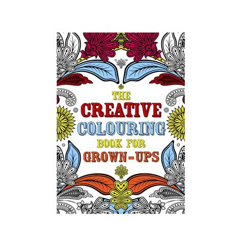 The Creative Colouring Book the creative colouring book for grown ups craftyarts co uk