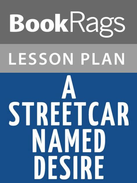 libro a streetcar named desire a streetcar named desire lesson plans by bookrags nook book ebook barnes noble 174
