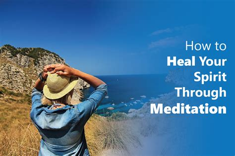 how to your to heal how to heal your spirit through meditation imagery connection